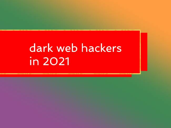 2021 dark web hackers